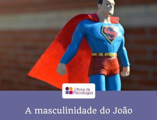 A masculinidade do João
