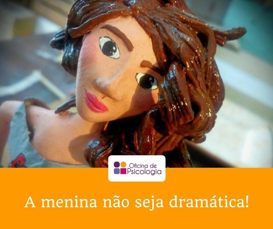 A menina não seja dramática!