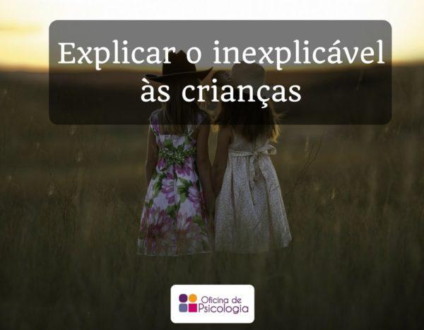 Explicar o inexplicável