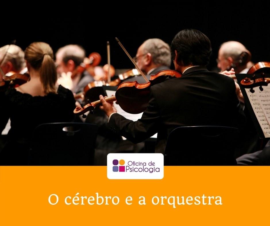 O cérebro e a orquestra