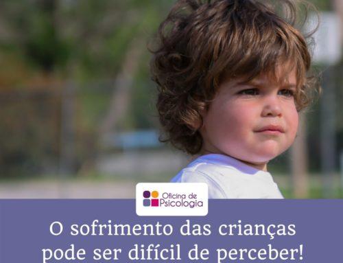 O sofrimento das crianças pode ser difícil de perceber.