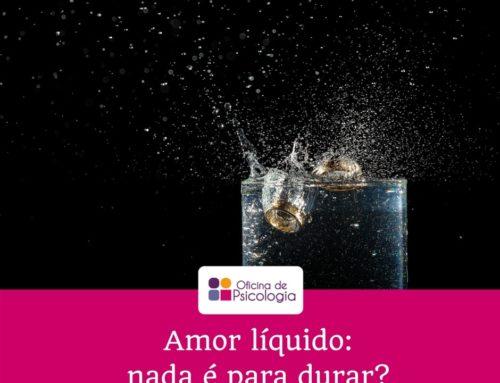 O amor líquido: nada é para durar?