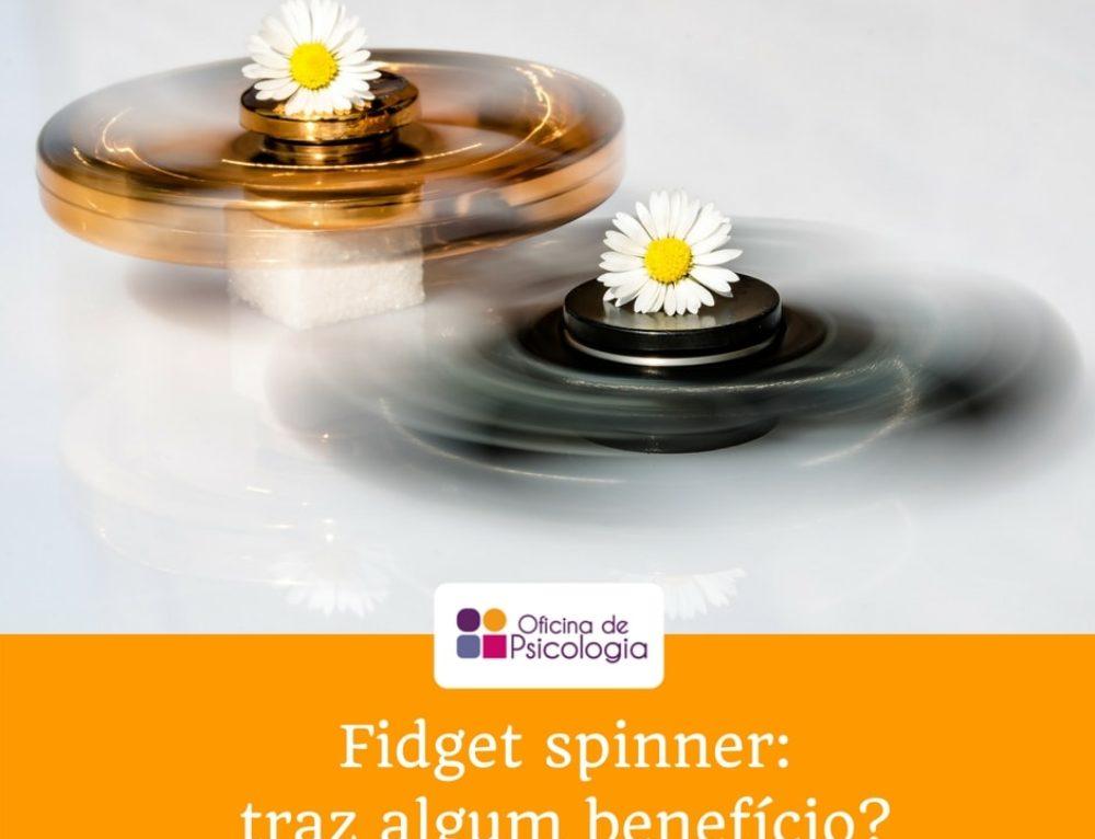 Fidget spinners:  Tá todo mundo falando nisso mas eles trazem algum benefício?