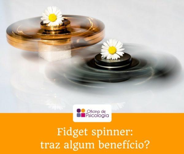 Fidget spinner: traz algum benefício?