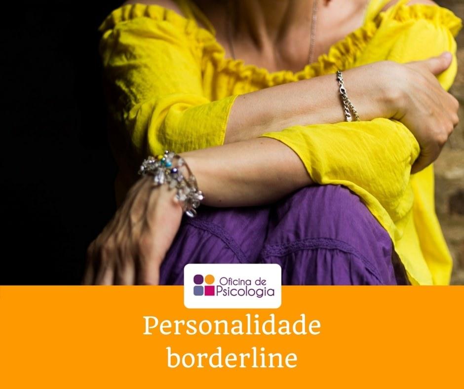 Transtorno de Personalidade Borderline ou Limítrofe