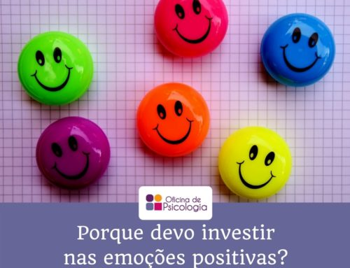 Porque devo investir nas emoções positivas?