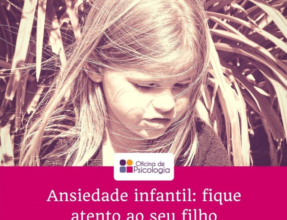 Ansiedade Infantil: fique atento ao seu filho!
