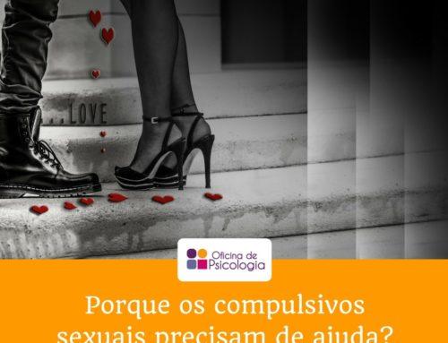 Por que os compulsivos sexuais precisam de ajuda?