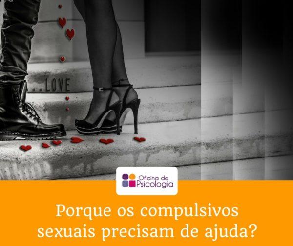 Porque os compulsivos sexuais precisam de ajuda