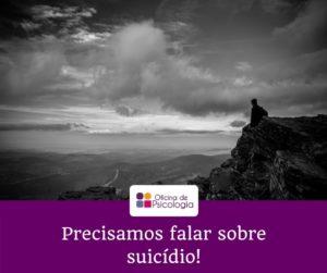 Precisamos falar sobre suicídio