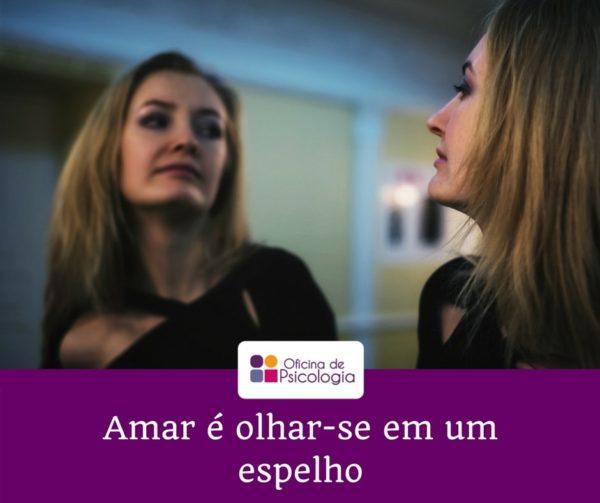 Amar é olhar-se a um espelho