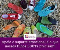 apoio e suporte emocional é o que os nossos filhos lgbt precisam