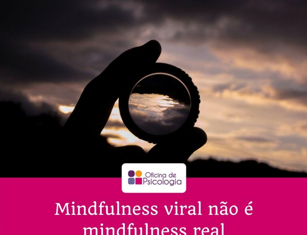 Mindfulness viral não é mindfulness real
