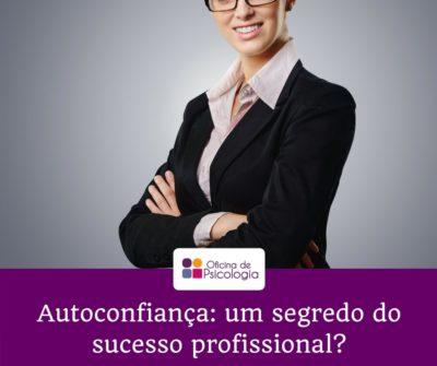 Autoconfiança e o sucesso profissional