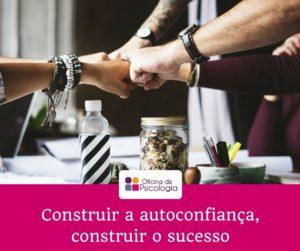 Construir a autoconfiança