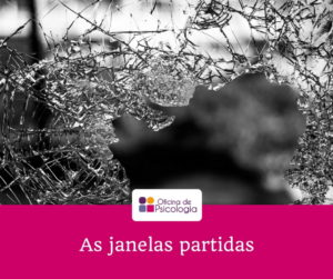 As Janelas partidas