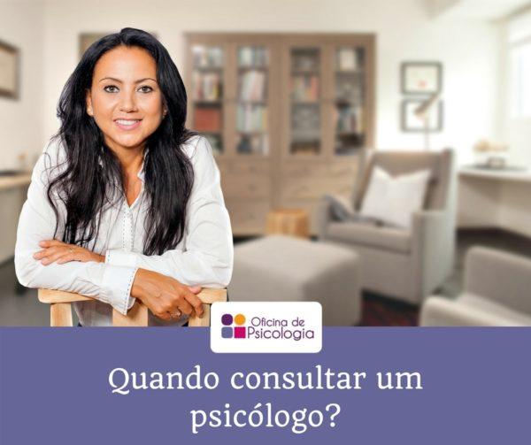 Quando consultar um psicólogo?