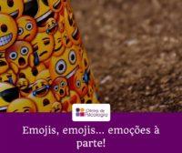 Emojis, emojis_emoçõesaparte