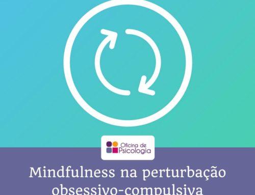 Mindfulness no tratamento da perturbação obsessivo-compulsiva