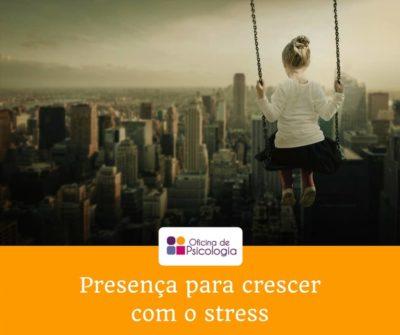 Presença para lidar com stress