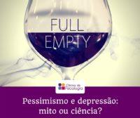 Pessimismo e depressão - mito ou ciência?