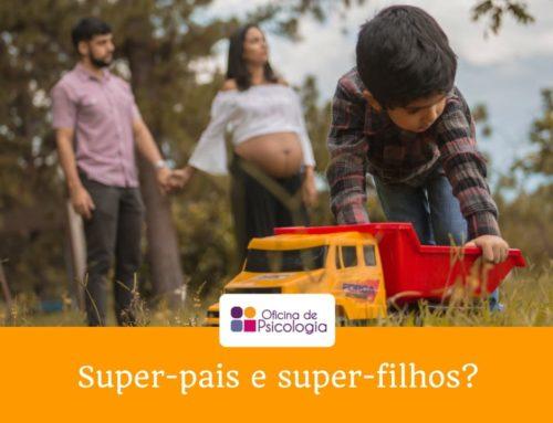 """Super-pais e super-filhos? Vamos manter o """"Burnout"""" Parental longe…"""