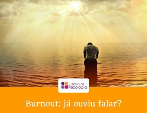 Burnout: já ouviu falar?