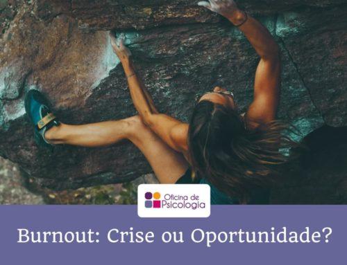 Burnout: Crise ou Oportunidade?