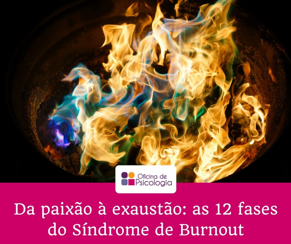 Da paixão à exaustão as 12 fases do burnout