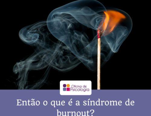 Então o que é a síndrome de burnout?