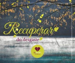 Recuperar do desgaste