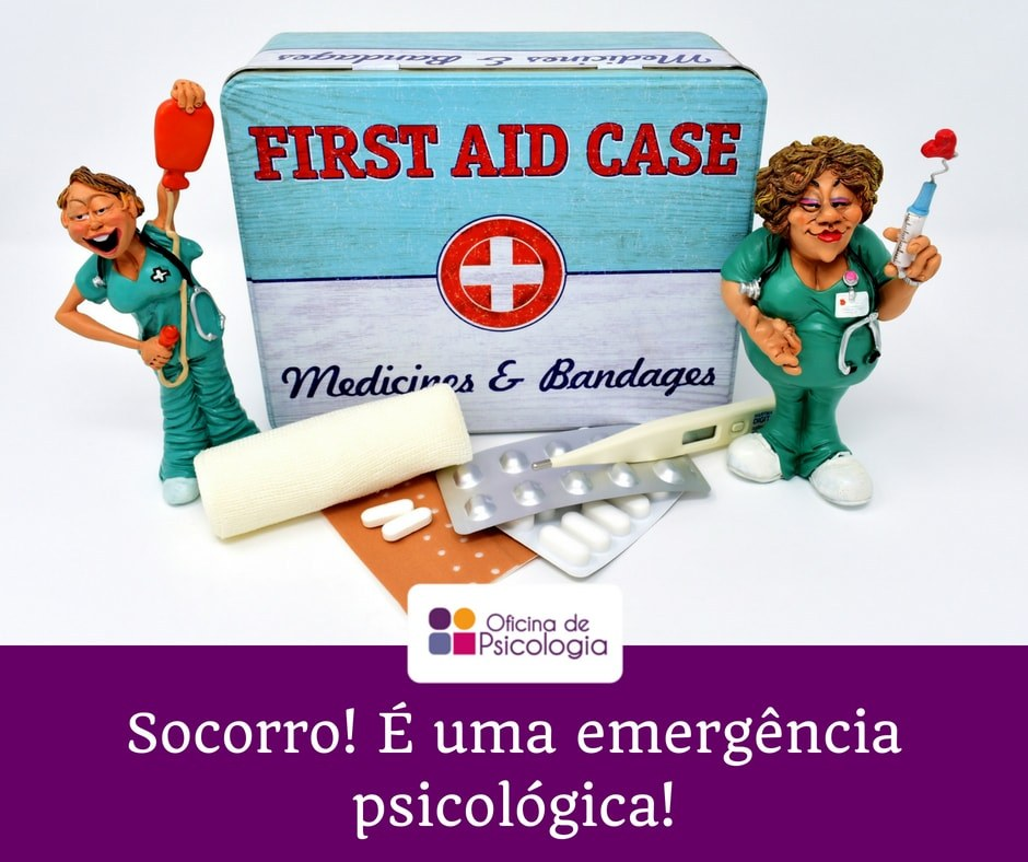 Socorro! É uma emergência psicológica!