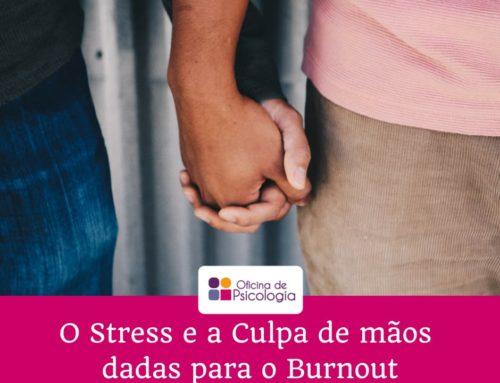 O Stress e a Culpa de mãos dadas para o Burnout