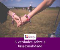 5 verdades sobre a bissexualidade
