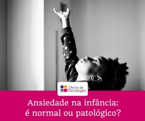 Ansiedade na infância: é normal ou patológico?