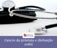 Cancro da próstata e disfunção eréctil