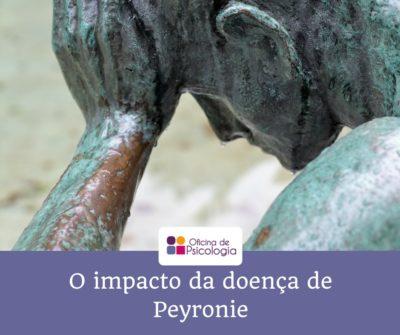 O impacto da doença de Peyronie