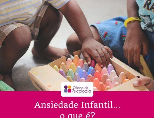 Ansiedade Infantil… o que é?