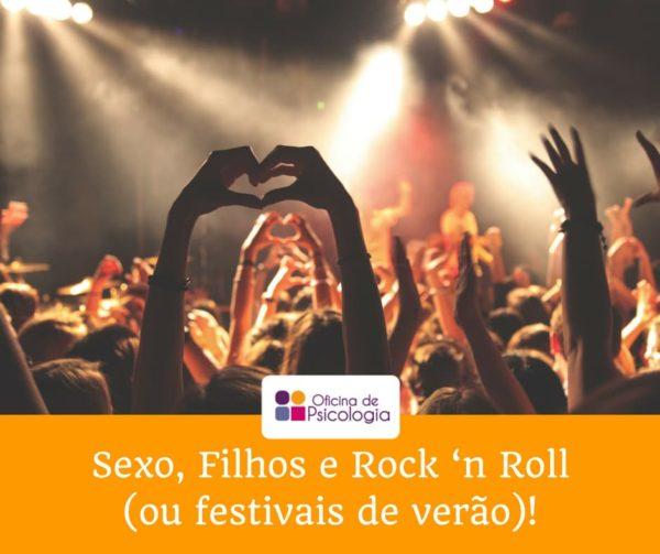 Sexo, Filhos e Rock n Roll
