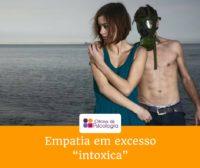 """Empatia em excesso """"intoxica"""""""