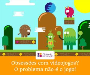Obsessões com videojogos