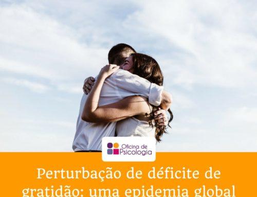 Perturbação de déficite de gratidão: uma epidemia global