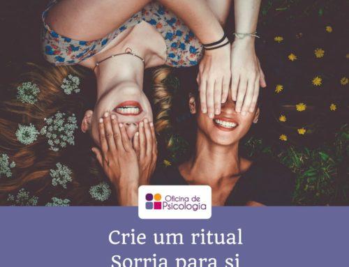 Crie um ritual – Sorria para si