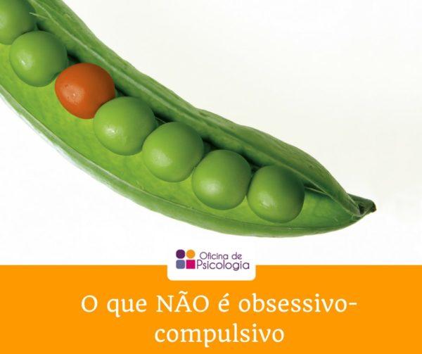O que não é obsessivo-compulsivo