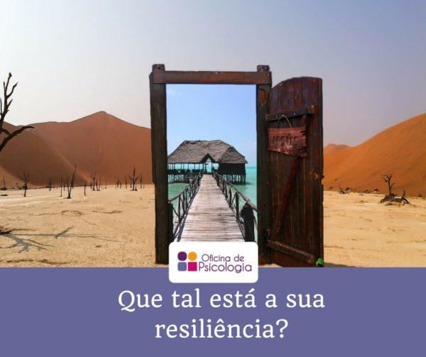 Que tal está a sua resiliência?