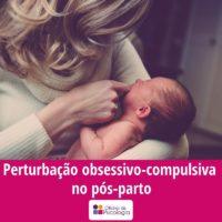 Perturbação obsessivo-compulsiva pós-parto
