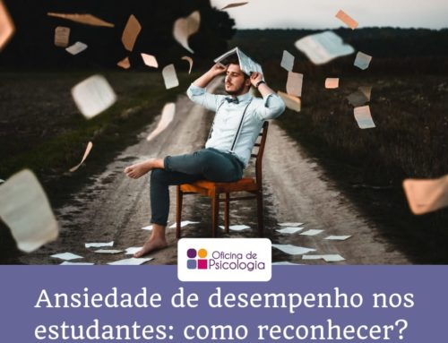 Ansiedade de desempenho nos estudantes: como reconhecer?