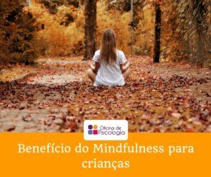 Benefícios da prática de Mindfulness para crianças