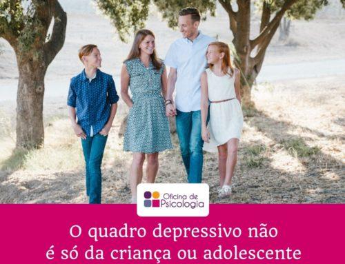 O quadro depressivo ou ansiogénico não é só da criança ou adolescente…