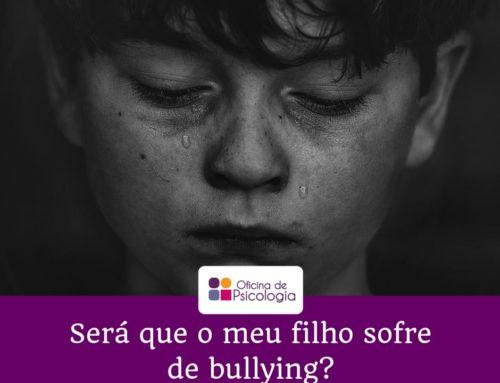 Será que o meu filho sofre de bullying?